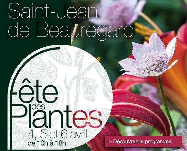 f te des plantes st jean de beauregard 4 5 6 avril les moli res essonne 91470. Black Bedroom Furniture Sets. Home Design Ideas