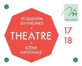 Le partenariat avec le Théâtre de St-Quentin-en-Yvelines, scène nationale