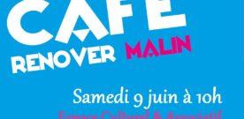Café Rénover Malin Samedi 9 juin à 10h